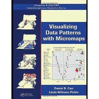 Visualizing Data Patterns With Micromaps (Chapman & Hall/Crc Interdisciplinary Statistics)