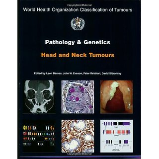Pathology And Genetics Of Head And Neck Tumours (Iarc Who Classification Of Tumours)