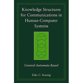 Knowledge Structures For Communications In Human-Computer Systems: General Automata-Based