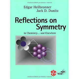 Reflections On Symmetry: In Chemistry ... And Elsewhere. Copublished With Vhca Publishers, Basel