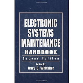 Electronic Systems Maintenance Handbook, Second Edition (Electronics Handbook Series)