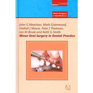 Minor Oral Surgery In Dental Practice Quint Essentials Oral Surgery & Oral Medicine 4