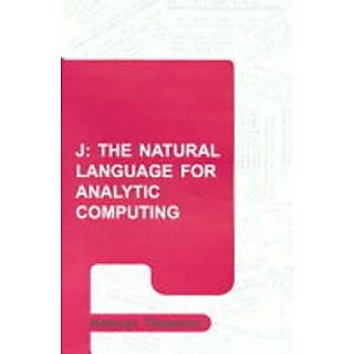 J - The Natural Language For Analytic Computing (Robotics And Mechatronics Series)