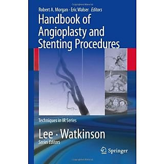 Handbook Of Angioplasty And Stenting Procedures (Techniques In Interventional Radiology)