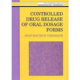 Controlled Drug Release Of Oral Dosage Forms (Ellis Horwood Books In The Biological Sciences)