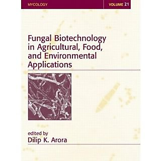 Fungal Biotechnology In Agricultural, Food, And Environmental Applications (Mycology)