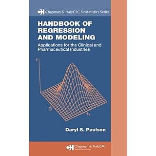 Handbook Of Regression And Modeling: Applications For The Clinical And Pharmaceutical Industries