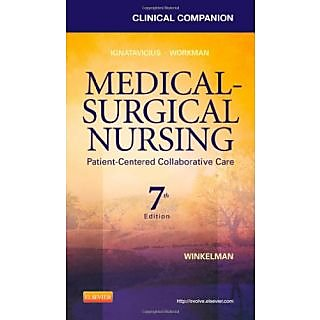 Clinical Companion For Medical-Surgical Nursing: Patient-Centered Collaborative Care,