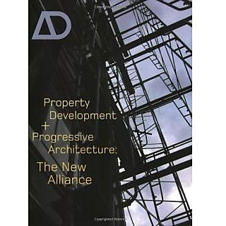 Property Development And Progressive Architecture: The New Alliance (Architectural Design)