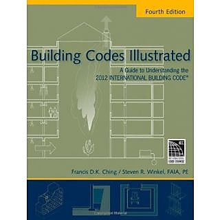 Building Codes Illustrated: A Guide To Understanding The 2012 International Building Code, 4Th Edition