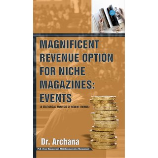 MAGNIFICENT REVENUE OPTION FOR NICHE MAGAZINES EVENT (A STATISTICAL ANALYSIS OF RECENT TRENDS)
