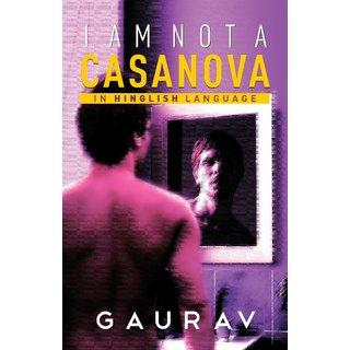 I Am Not A Casanova