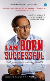 I am Born Successful