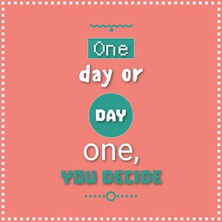 one day orAll Time Posters| |Sticker Paper Poster, 12x18 Inch