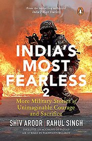India's Most Fearless 2 More Military Stories of Unimaginable Courage and Sacrifice Ebook Pdf Digital Download