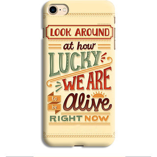 PrintVisa Look Around How Lucky We Are Alive Zinda Mobile Cover Designer Printed Hard Back Case For iPhone 6s - Multicolor