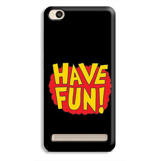 PrintVisa Have Fun Enjoy Black Messag Designer Printed Hard Back Case Cover For Redmi 4A - Multicolor