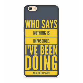 PrintVisa Who Says Nothing Impossible Been Doing Years Mobile Cover Designer Printed Hard Back Case For Vivo X5 Pro - Multicolor
