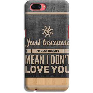 PrintVisa Just Because I'm Busy Doesnt Mean Dont Love You Mobile Cover Designer Printed Hard Back Case For Oppo A3s - Multicolor