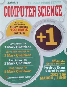 +1 (Plus 1) Public Exam 2020 Guide For Computer Science Based On New Syllabus 100 Mark Pattern With Key Answers For All Questions And 15 Model And Previous Exam Solved Papers 2019 - March/June