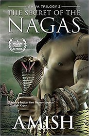 The Secret Of The Nagas (Shiva Trilogy-2) BY AMISH TRIPATHI EBOOK Downloadable Content