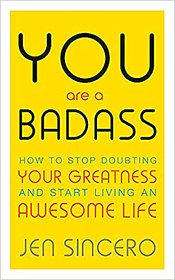 You Are a Badass How to Stop Doubting Your Greatness and Start Living an Awesome Life EBOOK