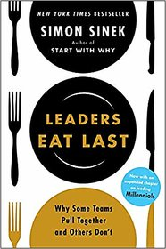 Leaders Eat Last Why Some Teams Pull Together and Others Don't BY Simon Sinek EBOOK PDF Downloadable