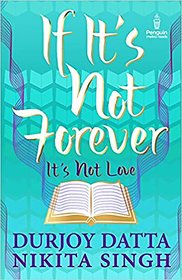 If Its Not Forever Its Not Love BY DURJOY DATTA EBOOK PDF INSTANT DELIVERY