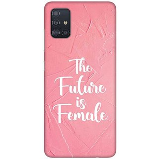 OnHigh Designer Printed Hard Back Cover Case For Samsung A51/Samsung A71, Female is Future