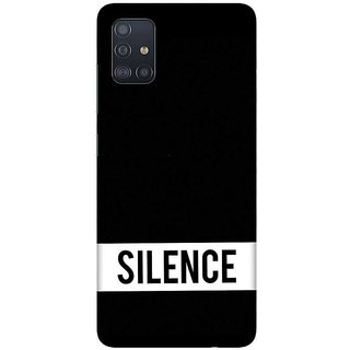 OnHigh Designer Printed Hard Back Cover Case For Samsung A51/Samsung A71, Keep Silence