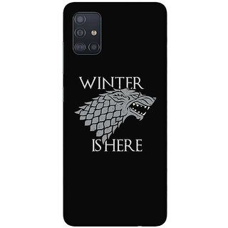 OnHigh Designer Printed Hard Back Cover Case For Samsung A51/Samsung A71, Winter is Here