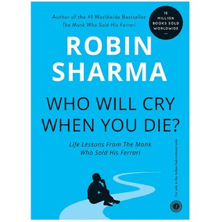 Who Will Cry When You Die English Paperback By Robin Sharma