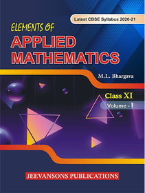 Elements of Applied Mathematics For Class XI (Vol-I)