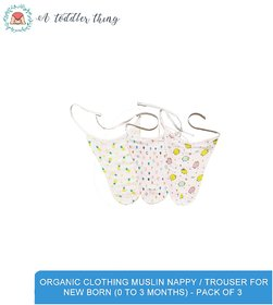 A Toddler Thing - Organic Clothing Muslin Nappy and Trouser for New Born (0 to 3 months) - Pack of 3