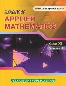 Elements of Applied Mathematics For Class XI (Vol-II)