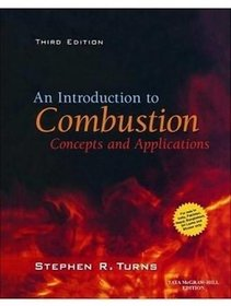 AN INTRODUCTION TO COMBUSTION CONCEPTS  APPLICATION BY STEPHEN R.TURNS