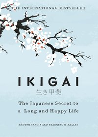 Ikigai The Japanese secret to a long and happy life Hardcover  27 September 2017