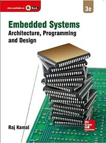 Embedded Systems - Architecture,Programming and Design BY RAJ KAMAL
