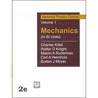 Mechanics (In SI Units) Berkeley Physics Course Vol 1 - Berkeley Physics Course (Volume - 1) by charles kittel