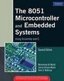 The 8051 Microcontroller and Embedded Systems Using Assembly And C BY Muhammad Ali Mazidi