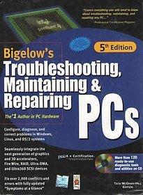 Troubleshooting, Maintaining  Repairing Pcs by Bigelow Stephen