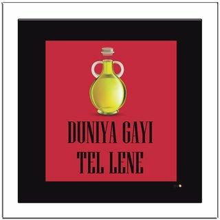 Duniya-Gayi-Tel-Lene