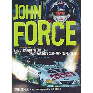 John Force: The Straight Story of Drag Racings 300-mph Superstar