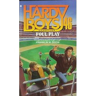 FOUL PLAY (HARDY BOYS CASE FILE 46) (Hardy Boys Casefiles)