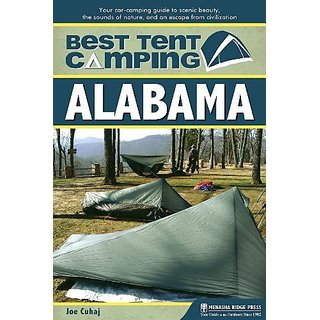 Best Tent Camping: Alabama: Your Car-Camping Guide to Scenic Beauty the Sounds of Nature and an Escape from Civilization