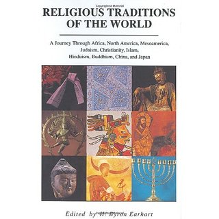 Religious Traditions of the World: A Journey Through Africa Mesoamerica North America Judaism Christianity Isl