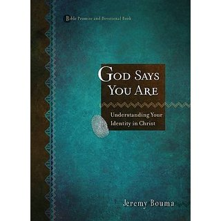 Bible Promise and Devotional: God Say you are - Understanding your Identity in Christ: When you Know who you Are YouLl Know What to Do