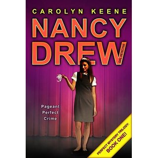 Pageant Perfect Crime: Book One in the Perfect Mystery Trilogy (Nancy Drew (All New) Girl Detective)