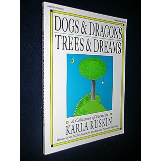 Dogs and Dragons Trees and Dreams: A Collection of Poems