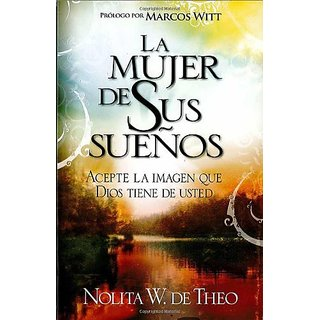 La Mujer de sus Suenos/ The Woman of His Dreams